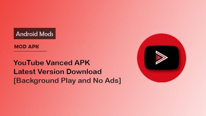تحميل احدث اصدار من يوتيوب فانسيد YouTube Vanced 2019 للاندرويد