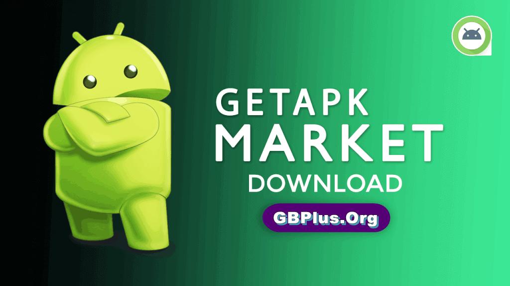 برنامج GetAPK Market تحميل اخر اصدار 2021 كاملة 1